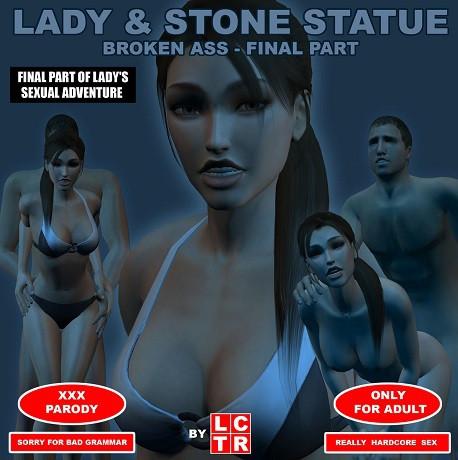 Lady & Stone Statue – Broken Ass – Final Part I – II