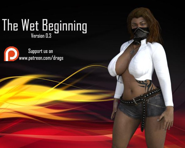The Wet Beginning (InProgress) Update Ver.0.3