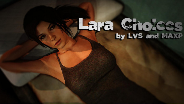 Lara Choices (InProgress) Ver.1.0