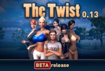 The Twist (InProgress/Beta) Update Ver.0.13a