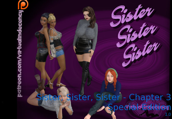 Sister, Sister, Sister (InProgress) Chapter 3 Ver.1.0
