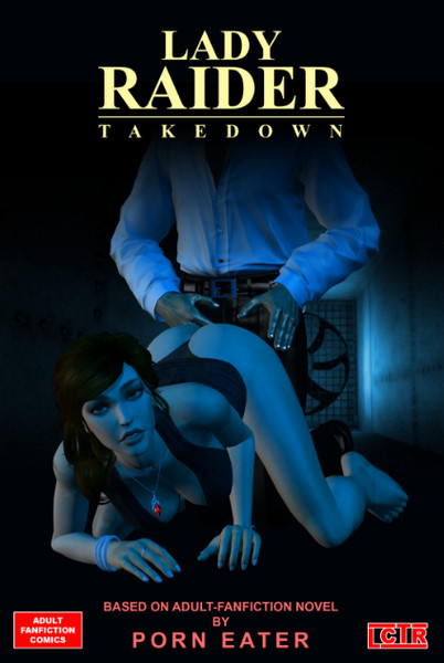 LCTR - Lady Raider - Takedown (Chapter 1-2)