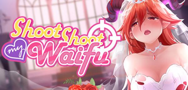 Shoot Shoot My Waifu